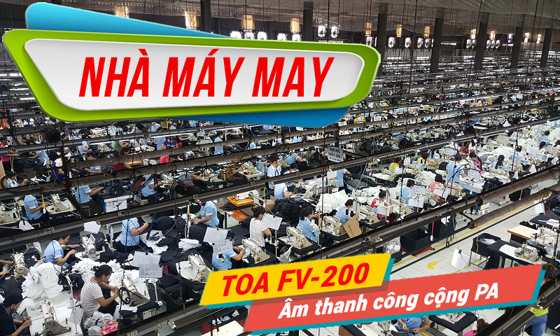 Hệ thống thông báo TOA FV-200, âm thanh nhà xưởng công cộng PA: Nhà máy MAY
