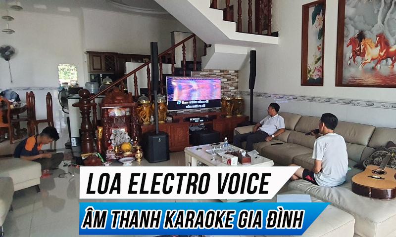 Dàn âm thanh karaoke cao cấp Electro Voice: Gia đình Anh Duy Đông, Bình Dương