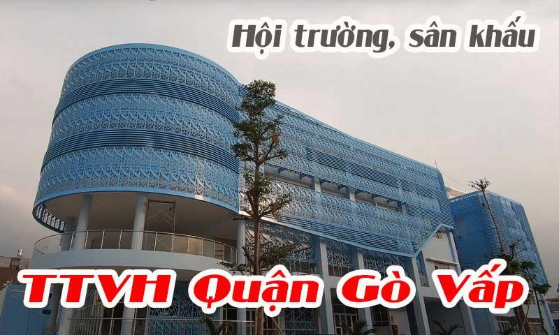 Lắp đặt hội trường sân khấu, âm thanh Trung tâm văn hóa thể thao Quận Gò Vấp