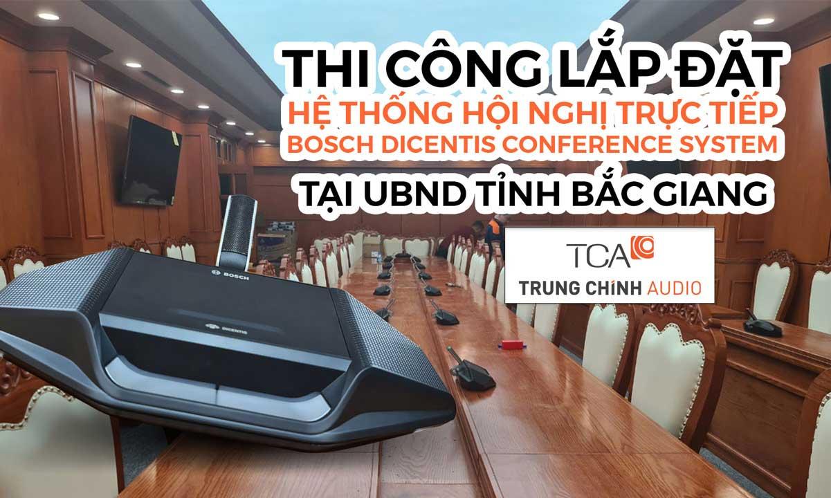 Hệ thống hội nghị trực tiếp BOSCH DICENTIS Conference System : UBND Tỉnh Bắc Giang