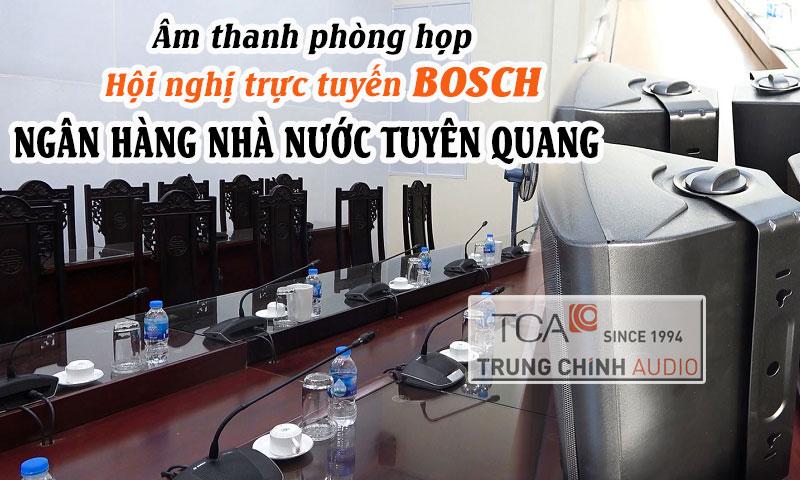 Lắp đặt phòng họp trực tuyến Bosch CCS 1000D, âm thanh Ngân hàng nhà nước Tuyên Quang