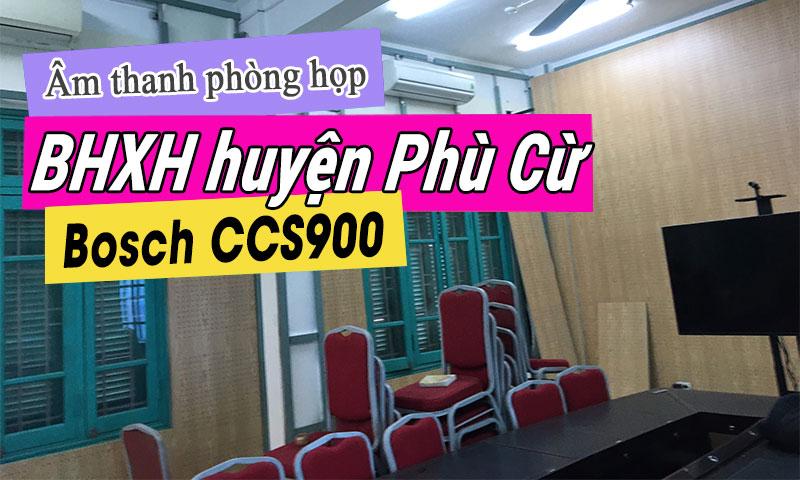 Âm thanh hội thảo, hội nghị Bosch CCS900 tại Bảo hiểm xã hội huyện Phù Cừ, Hưng Yên