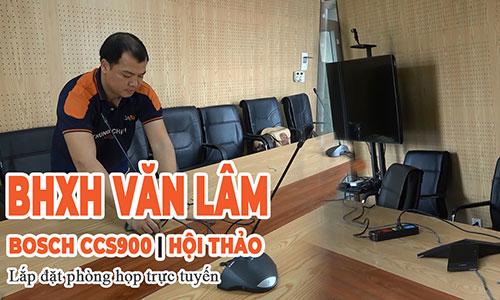 Lắp đặt âm thanh phòng họp giải pháp trực tuyến cho điểm cầu: BHXH huyện Văn Lâm, Hưng Yên