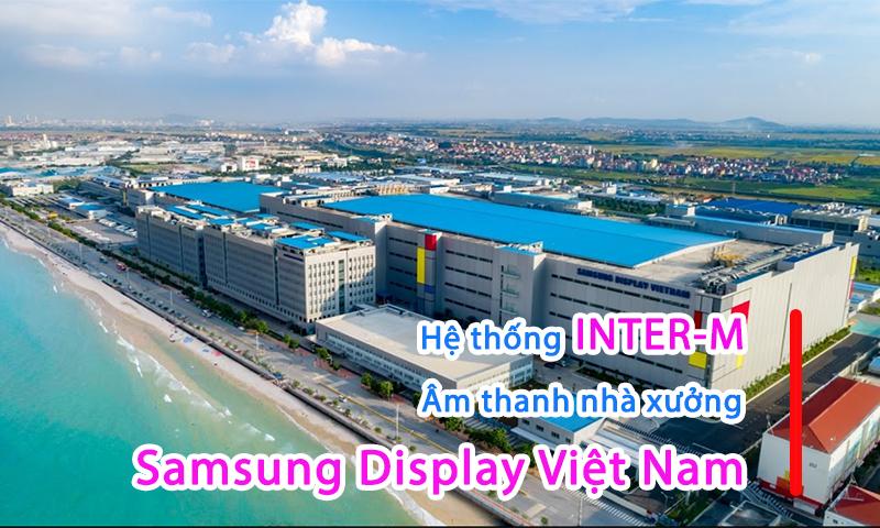 TCA lắp đặt hệ thống âm thanh thông báo nhà xưởng nhà máy Samsung Display Vietnam